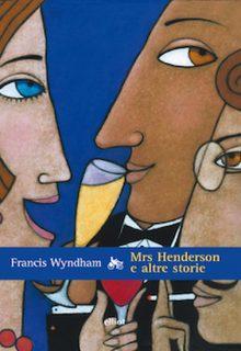 Mrs Henderson e altre storie
