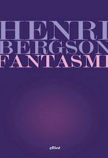 Fantasmi è il discorso di Henri Bergson