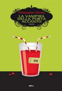 La vampira della porta accanto è un libro di Christopher Moore pubblicato da Elliot nel giugno 2015 nella collana Scatti