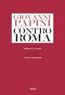 Contro Roma è un pamphlet di Giovanni Papini