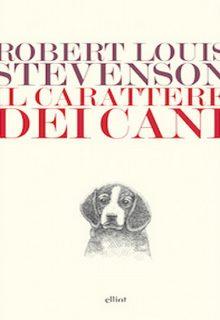 Il carattere dei cani è un saggio di Robert Louis Stevenson