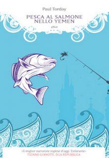 Pesca al salmone nello Yemen è un libro di Paul Torday