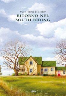 Ritorno nel South Riding è un libro di Winifred Holtby