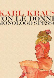 Con le donne monologo spesso è una raccolta di saggi e frammenti di Karl Kraus a cura di Irene Fantappiè