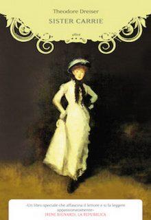 Sister Carrie è un libro di Theodore Dreiser