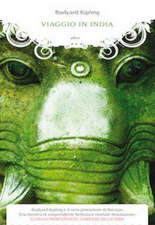 Viaggio in India è un libro di Rudyard Kipling pubblicato da Elliot nella collana Manubri nel maggio 2015 ISBN 9788861928831