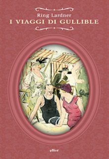 I viaggi di Gullible è una raccolta di racconti di Ring Lardner