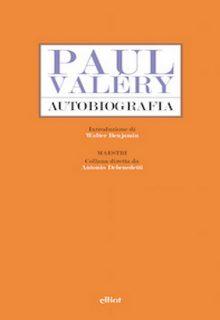 Autobiografia è un saggio di Paul Valéry presentato qui con un'introduzione di Walter Benjamin