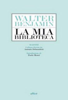 La mia biblioteca è un libro di Walter Benjamin pubblicato da Eliiot edizioni nella collana Maestri nel maggio 2016