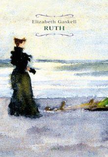 Ruth è un romanzo di Elizabeth Gaskell