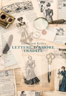 Lettera d'amore tradite è un libro di Gottfried Keller pubblicato da Elliot nell'agosto 2015 nella collana Raggi ISBN 9788861929494