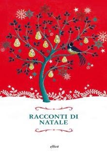 Racconti di Natale è una raccolta di racconti di autori vari pubblicata da Elliot nella collana Raggi nel novembre 2015