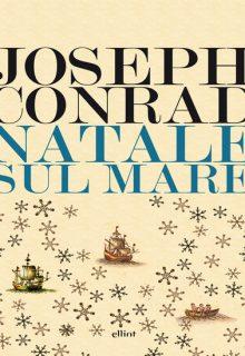 Natale sul mare e altri scritti è una raccolta di scritti di Joseph Conrad pubblicata da Elliot nel novembre 2015 nella collana Lampi