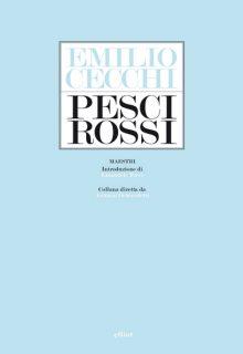 Pesci rossi è una raccolta di saggi di Emilio Cecchi