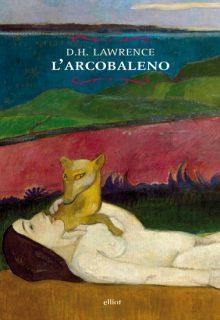 L'arcobaleno è un romanzo di D.H. Lawrence