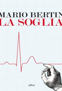 La soglia è un racconto autobiografico di Mario Bertin
