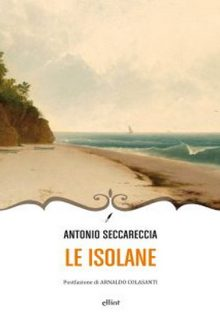 Le isolane è un libro di Antonio Seccareccia pubblicato da Elliot nella collana Novecento italiano