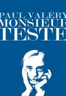 Monsieur Teste è una raccolta di Paul Valéry pubblicata da Elliot nella collana Lampi nel febbraio 2016 ISBN 9788869930607