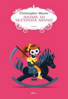 Anime di seconda mano è un romanzo di Christopher Moore seguito del libro Un lavoro sporco pubblicato da Elliot nella collana Scatti nell'aprile 2016 ISBN 9788869930935