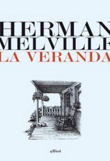 La veranda è un racconto di Herman Melville