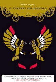 Il tenente del Diavolo è un libro di Mária Fagyas