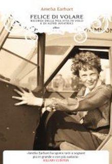 Felice di volare è un libro memoir di Amelia Earhart