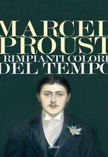 I rimpianti colore del tempo è un libro di Marcel Proust pubblicato da Elliot edizioni nella collana Lampi nel maggio 2016