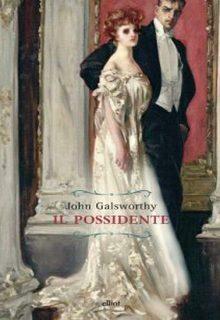 Il Possidente è un romanzo di John Galsworty pubblicato da Elliot nella collana Raggi nel luglio 2016