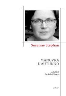 Manovra d'autunno è un libro di Susanne Stephan pubblicatoda Elliot edizioni nella collana Poesia diretta da Giorgio Manacorda nel maggio 2016