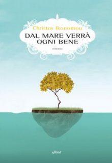 Dal mare verrà ogni bene è un libro di Christos Ikonomou pubblicato da Elliot nella collana scatti nel giugno 2016