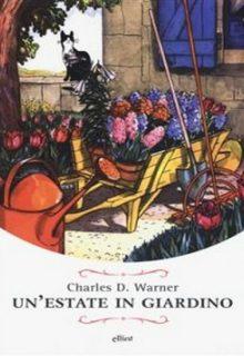 Un'estate in giardino è un libro di Charles D. Warner