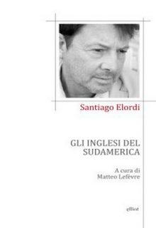 Gli inglesi del sudamerica è un libro di Santiago Elordi