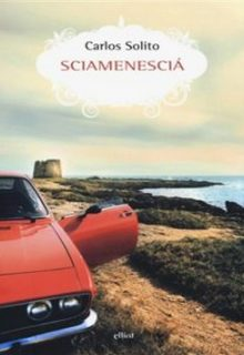 Sciamenescià è un libro di Carlos Solito pubblicato da Elliot nella collana scatti nel luglio 2016