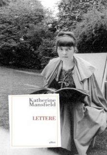 Lettere è una raccolta delle ultime lettere di Katherine Mansfield pubblicata da Elliot nella collana Antidoti nell'agosto 2016 ISBN 9788869931710