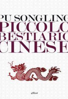 Piccolo bestiario cinese è un libro di Pu Song Ling pubblicato da elliot nella collana Lampi nell'agosto 2016