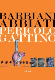 Pericolo gattino è un breve racconto di Erica Barbiani illustrato da Roberto Abbiati pubblicato da Elliot nella collana Lampi nell'ottobre 2016 ISBN 9788869931963