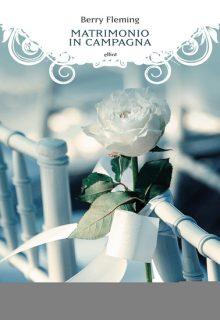 Matrimonio in campagna è un romanzo di Berry Fleming