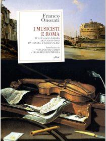 I musicisti e Roma è un saggio di Franco Onorati pubblicato da Elliot nella collana antidoti nell'aprile 2017