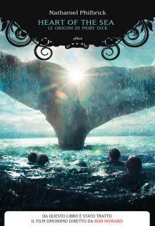 Heart of the sea. Le origini di Moby Dick è un libro di Nathaniel Philbrick pubblicato da Elliot nella collana Antidoti