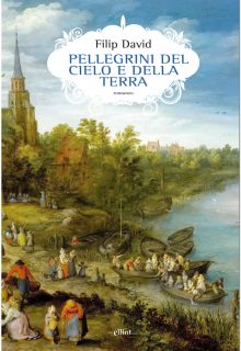 Pellegrini del cielo e della terra è un romanzo epico di Filip David curato da Luca Vaglio pubblicato da Elliot nel gennaio 2017 nella collana Scatti ISBN 9788869932212
