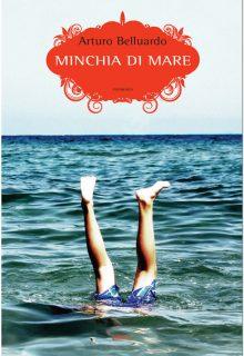 Minchia di mare è un romanzo di Arturo Belluardo pubblicato da elliot nella collana scatti