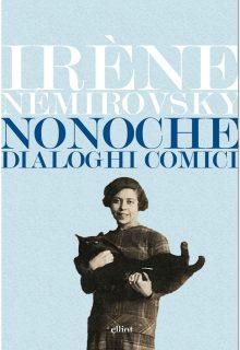 Nonoche è una raccolta di brevi testi di Irène Némirovsky pubblicati da Elliot nella collana Lampi nel gennaio 2017