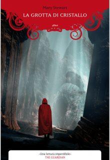 La grotta di cristallo è il primo capitolo della saga su Merlino di Mary Stewart pubblicato da Elliot nella collana Scatti nel marzo 2016 ISBN 9788869931086