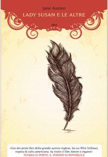 Lady Susan e le altre è una raccolta degli scritti epistolari di Jane Austen