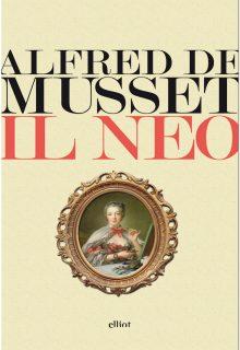 Il neo è un racconto di Alfred De Musset pubblicato da elliot nella collana lampi nel marzo 2017