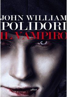 Il vampiro è un racconto di John William Polidori pubblicato da elliot nella collana lampi nel marzo 2017
