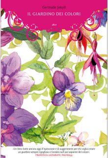 Il giardino dei colori è un libro di Gertrude Jekyll pubblicato da Elliot in Fuori collana nell'aprile 2016