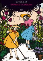 Bambini e giardini è un libro di Gertrude Jekyll pubblicato da Elliot in Fuori collana nell'aprile 2016