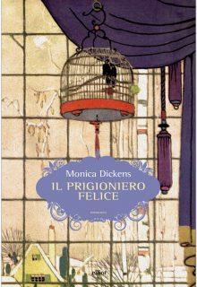 Il prigioniero felice è un romanzo di Monica Dickens pubblicato da elliot nella collana scatti nel marzo 2017