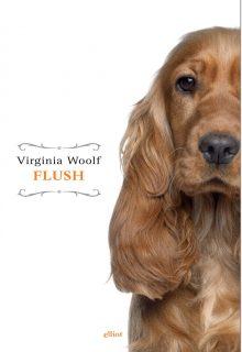 Flush è una biografia scritta da Virginia Woolf pubblicato da elliot nella collana raggi nel marzo 2017